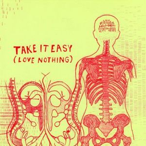 Take It Easy (Love Nothing) - album