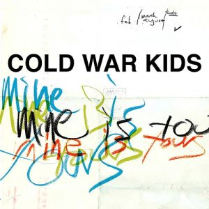 Cold War Kids Mine Is Yours, 2011