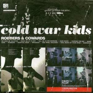 Cold War Kids Robbers & Cowards, 2006