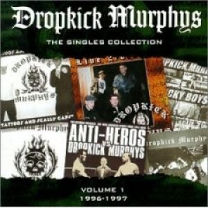 Dropkick Murphys The Singles Collection, Volume 1, 2000