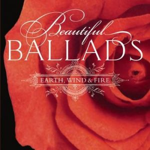 Earth, Wind & Fire Beautiful Ballads, 2006