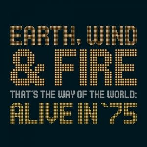 Earth, Wind & Fire That's the Way of the World: Alive in 75, 2002