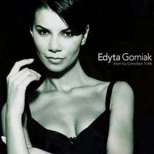 Edyta Górniak When You Come Back to Me, 1997