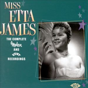 Miss Etta James: The Complete Modern and Kent Recordings Album