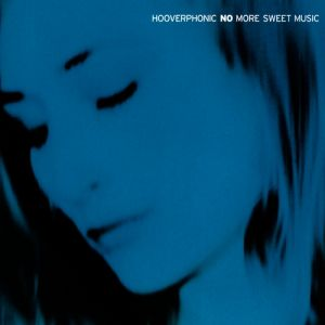 Hooverphonic No More Sweet Music, 2005