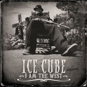 Ice Cube I Am the West, 2010