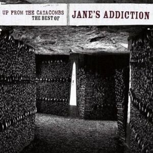 Up from the Catacombs: The Best of Jane's Addiction Album
