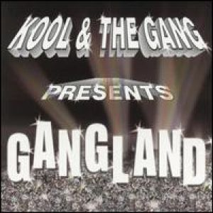 Kool & The Gang Gangland, 2001