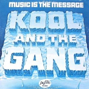 Kool & The Gang Music Is the Message, 1972