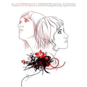 Ladytron Witching Hour, 2005