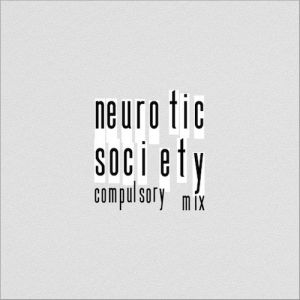 Neurotic Society (Compulsory Mix) - album