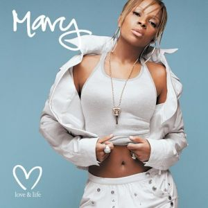 Mary J. Blige Love & Life, 2003