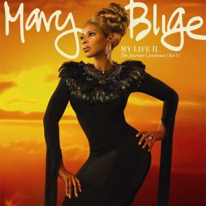 Mary J. Blige My Life II... The Journey Continues (Act 1), 2011