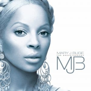 Mary J. Blige The Breakthrough, 2005