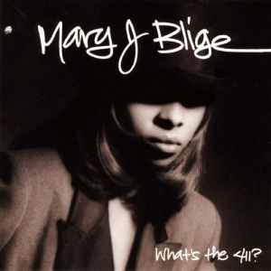 Mary J. Blige What's the 411?, 1992