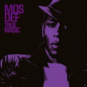 Mos Def True Magic, 2006