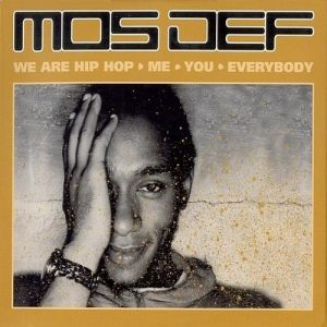 Mos Def We Are Hip-Hop: Me, You, Everybody, 2002