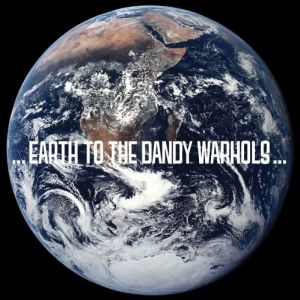 ...Earth to the Dandy Warhols... - album