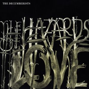 The Decemberists The Hazards of Love, 2009