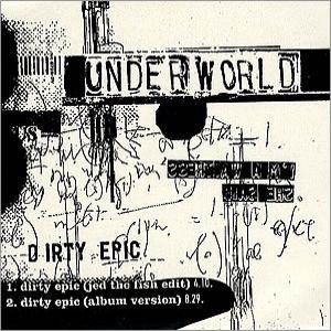 underworld dirty epic lyrics