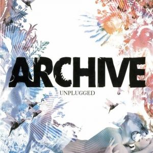 Archive Unplugged, 2004