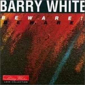 Barry White Beware!, 1981