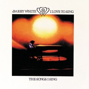 Barry White I Love to Sing the Songs I Sing, 1979