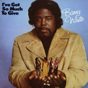 Barry White I've Got So Much to Give, 1973