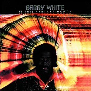 Barry White Is This Whatcha Wont?, 1976