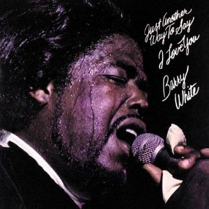 Barry White Just Another Way to Say I Love You, 1975