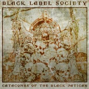 Black Label Society Catacombs of the Black Vatican, 2014