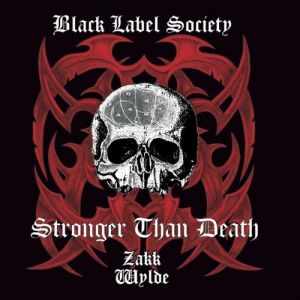 Black Label Society Stronger Than Death, 2000