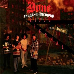 Bone Thugs-N-Harmony E. 1999 Eternal, 1995