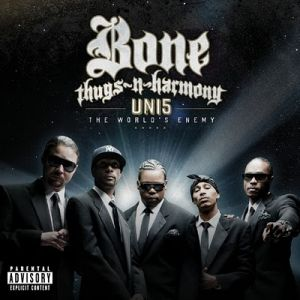 Bone Thugs-N-Harmony Uni5: The World's Enemy, 2010