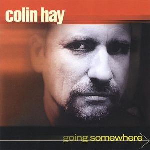 Colin Hay Going Somewhere, 2001