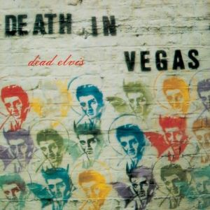 Death in Vegas Dead Elvis, 1997