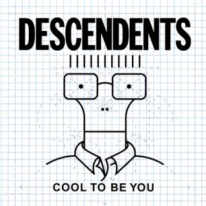 Descendents Cool to Be You, 2004