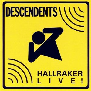 Descendents Hallraker: Live!, 1989