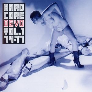 Hardcore Devo: Volume One - album