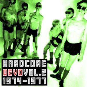 Hardcore Devo: Volume Two - album