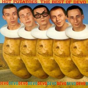 Hot Potatoes: The Best of Devo - album