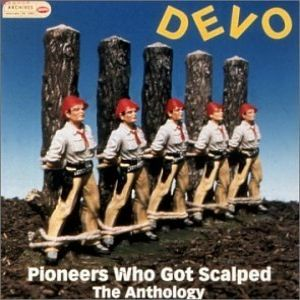 Pioneers Who Got Scalped: The Anthology - album
