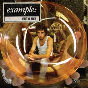Example What We Made, 2007