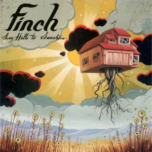 Finch Say Hello to Sunshine, 2005