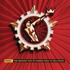 Bang!... The Greatest Hits of Frankie Goes to Hollywood Album
