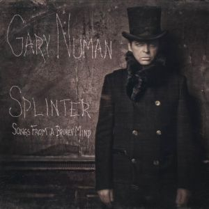 Gary Numan Splinter (Songs From A Broken Mind), 2013