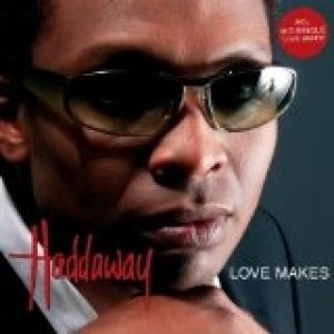 Haddaway Love Makes, 2002