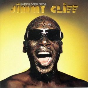 Jimmy Cliff Fantastic Plastic People, 2002