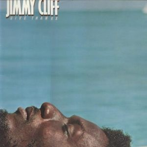 Jimmy Cliff Give Thankx, 1978