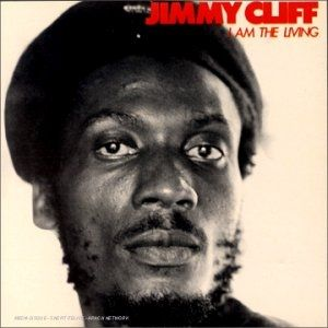 Jimmy Cliff I Am the Living, 1980